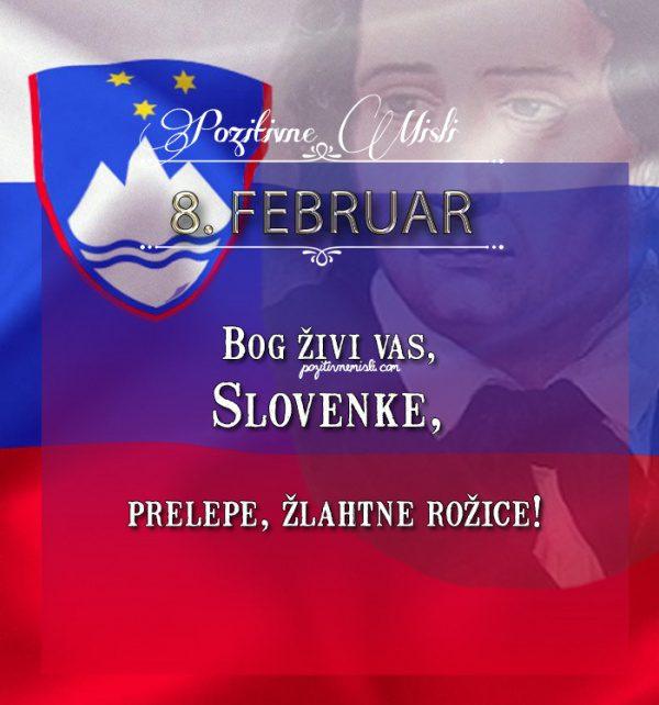 8. februar - Bog živi vas, Slovenke - France Prešeren
