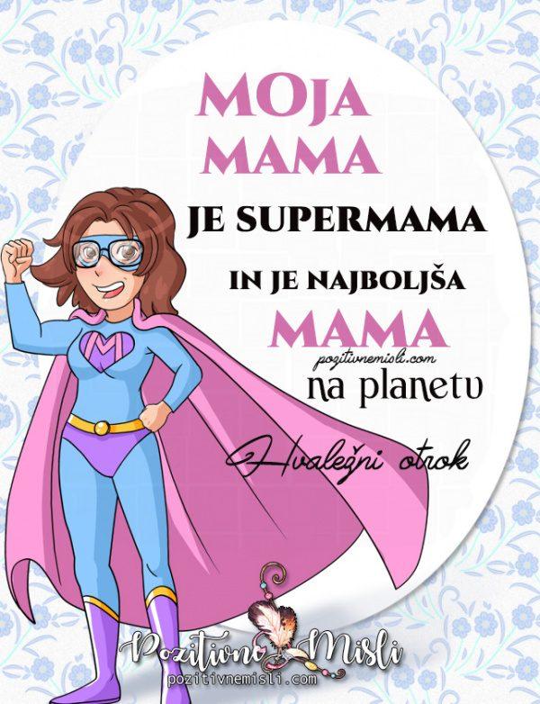 Moja mama  je supermama - Najlepše msili za mame
