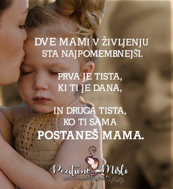 Dve mami v ivljenju  sta najpomembnejš̌i