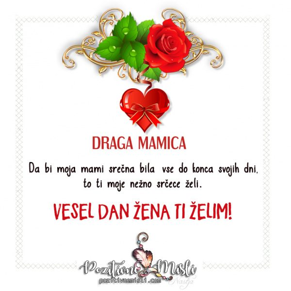Verzi za 8. marec - Draga MAMICA  - Da bi moja mami srečna bila
