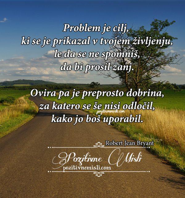 Problem je cilj, ki se je prikazal v tvojem življenju - misli življenja