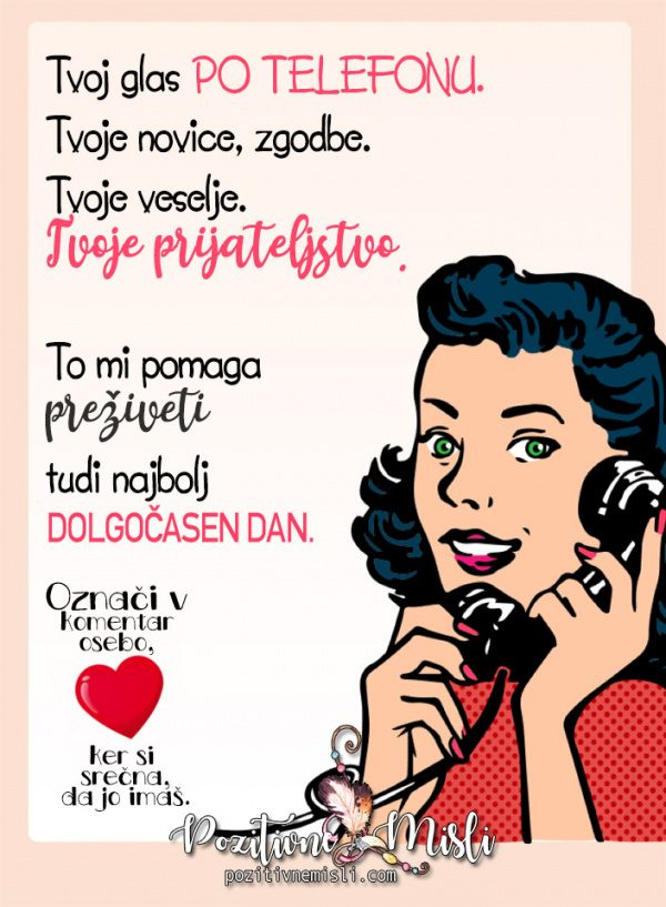 Tvoj glas po telefonu -  tvoje prijateljstvo