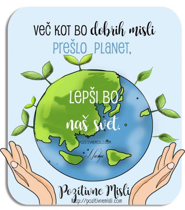 Več kot bo dobrih misli prešlo planet - misli o življenju