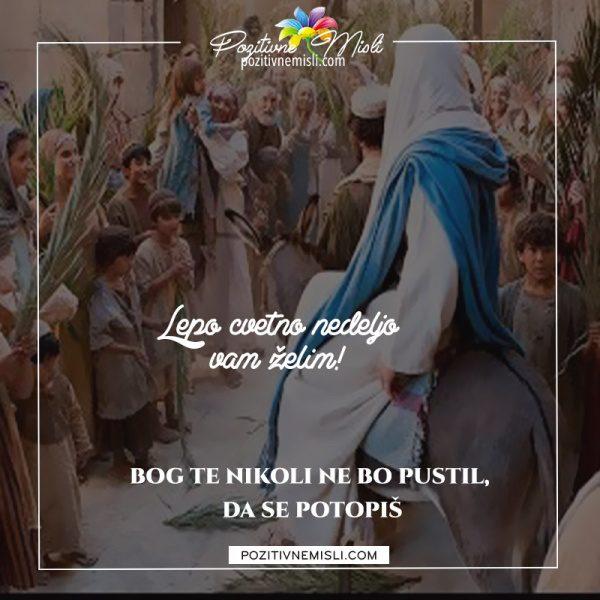 Cvetna nedelja Bog te nikoli ne bo pustil