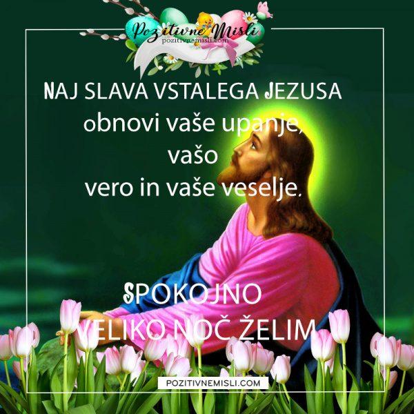 Velika noč - Naj slava vstalega Jezusa obnovi vaše upanje
