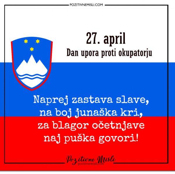 27. april   Dan upora proti okupatorju - Naprej zastava slave