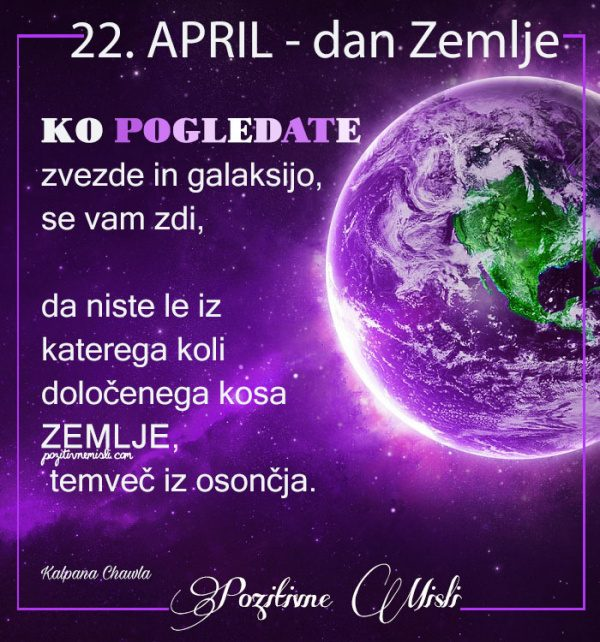 22. april - dan zemlje - Ko pogledate