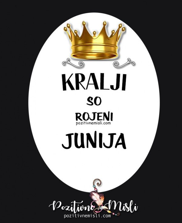 Kralji so rojeni Junija