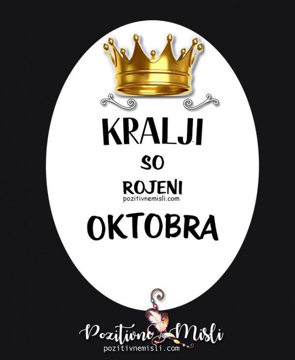 Kralji so rojeni Oktobra