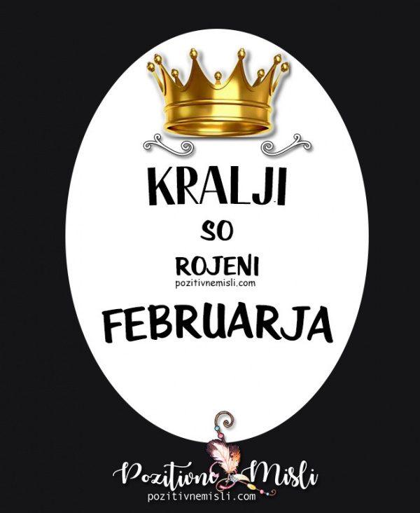 Kralji so rojeni februarja