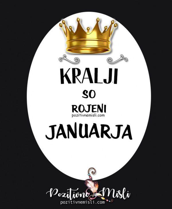 Kralji so rojeni januarja