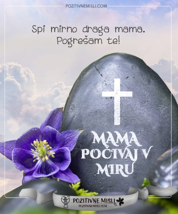 Mami v slovo - Spi mirno draga mama