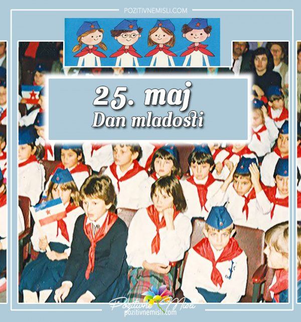 25. maj - Dan mladosti