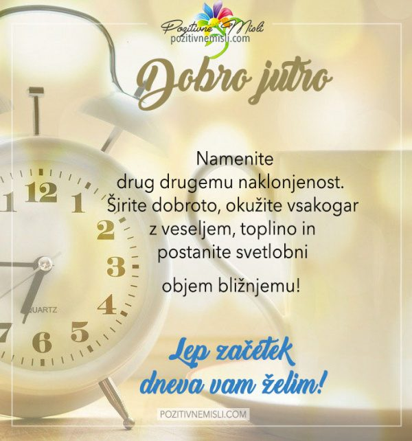 Dobro jutro - Namenite  drug drugemu naklonjenost