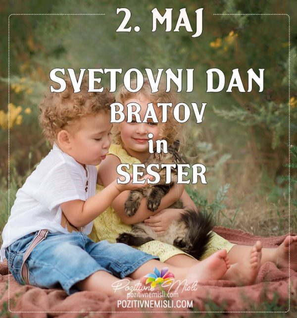 2. maj - svetovni dan bratov in sester