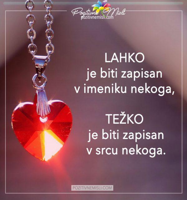 Misli o življenju - Težko  je biti zapisan  v srcu nekoga