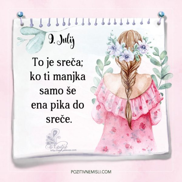 9. julij - Pozitivčice - To je sreča