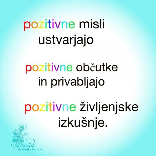 Pozitivne misli ustvarjajo pozitivno življenje