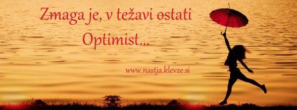 Zmaga je, ostati optimist