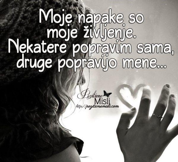 Moje napake so moje Življenje ...