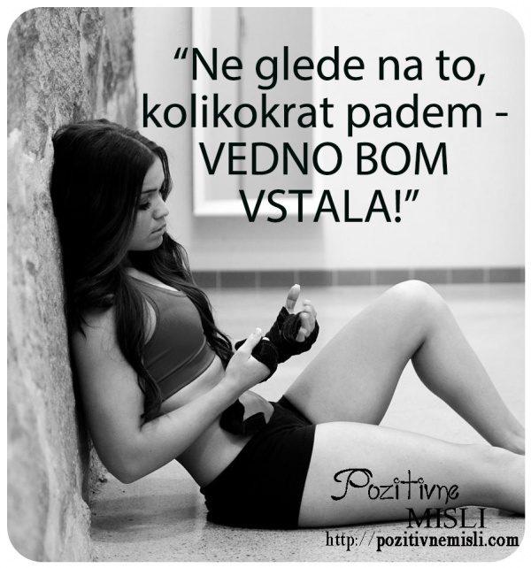 Ne glede na to, kolikokrat padem, vedno ... ❤