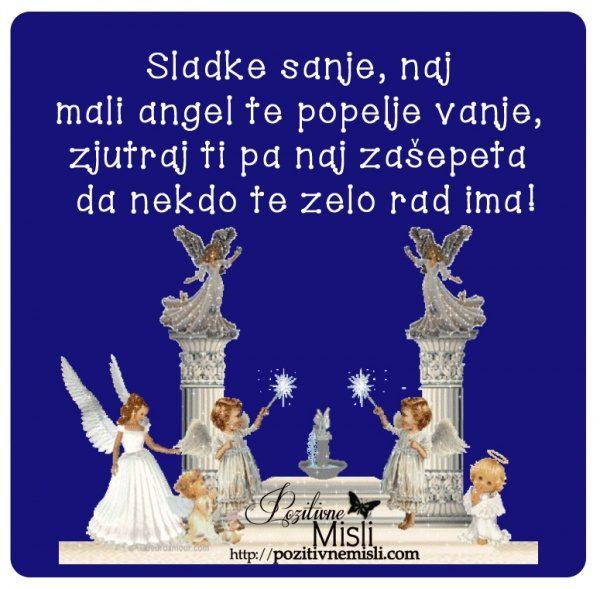 Sladke sanje, naj mali angel te popelje vanje,  zjutraj ti pa naj zašepeta  da
