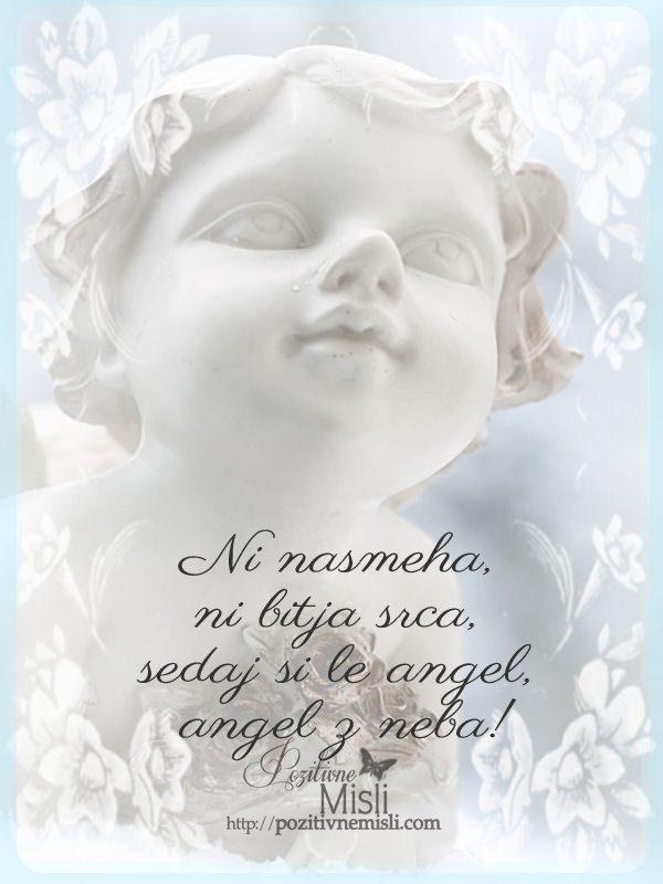 Ni nasmeha, ni bitja srca, sedaj si le angel, angel z neba