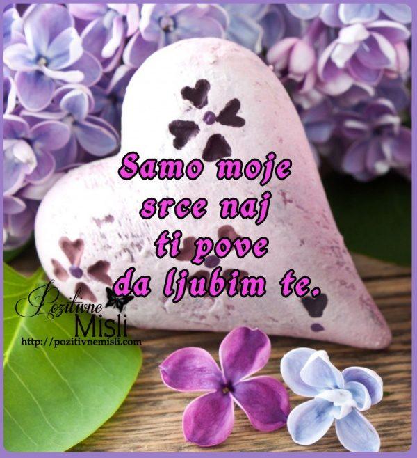 Samo moje srce naj ti pove da ljubim te, valentinovo je
