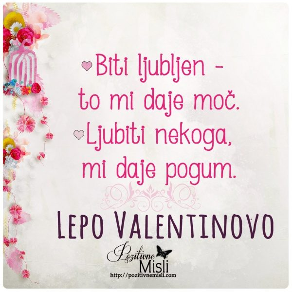 Valentinovo -  Biti ljubljen to mi daje moč