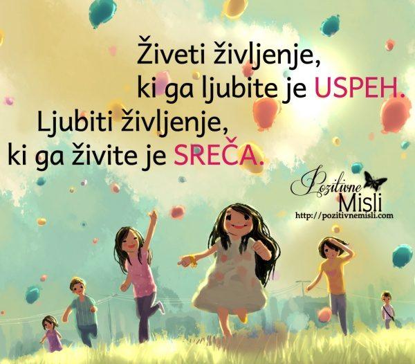 Živeti življenje, ki ga ljubite je USPEH. Ljubiti življenje, ki ga živite