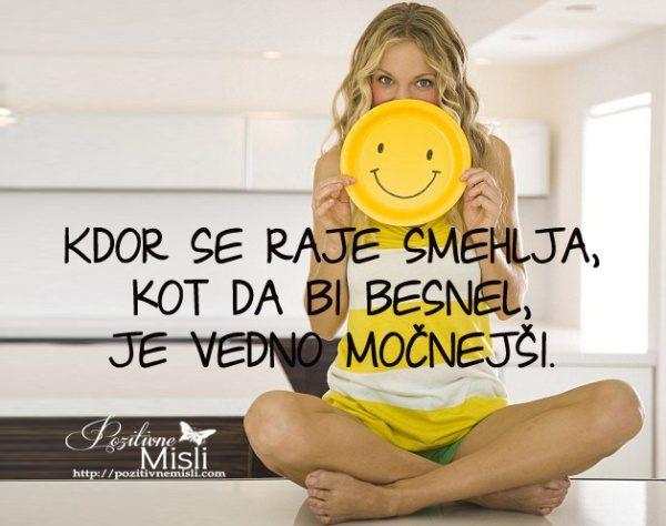 Kdor se raje smehlja, kot da bi besnel, je vedno močnejši