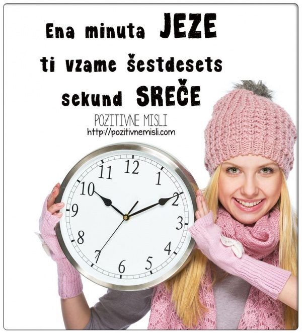 Ena minuta JEZE ti vzame šestdesets sekund SREČE