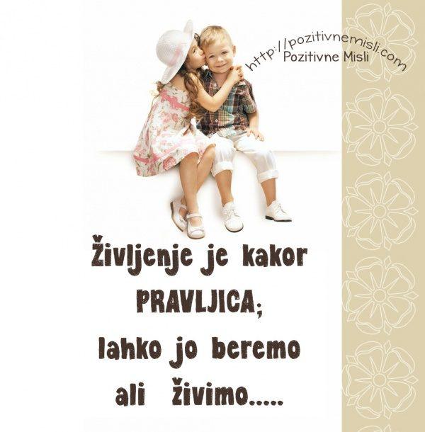 Življenje je kakor PRAVLJICA; lahko jo beremo ali  živimo sreča