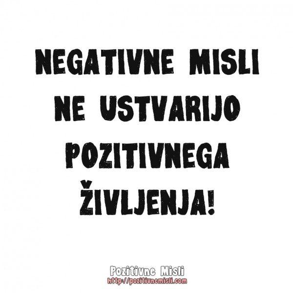 Negativne misli ne ustvarijo pozitivnega življenja