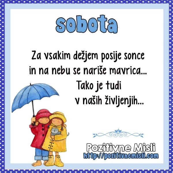 Sobota - Za vsakim dežjem posije sonce