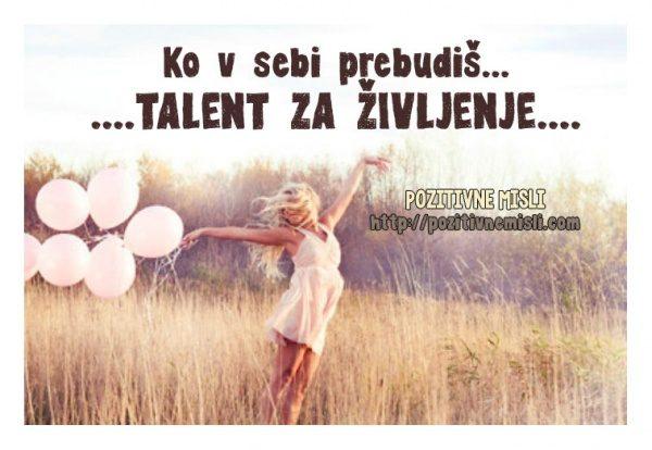 Ko v sebi prebudiš... talent za življenje!