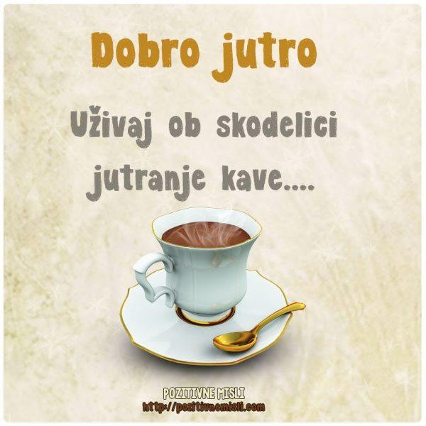Uživaj ob skodelici jutranje kave - dobro jutro