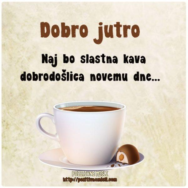 Naj bo slastna kava dobrodošlica novemu dne .....