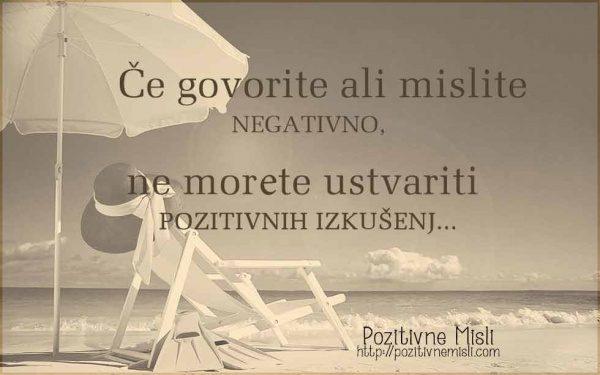 Če govorite ali mislite negativno, ne morate ustvariti