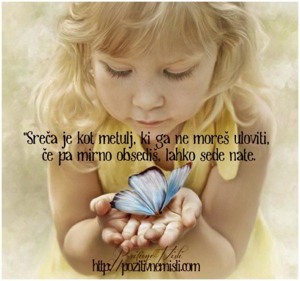Sreča je kot metulj, ki ga ne moreš uloviti