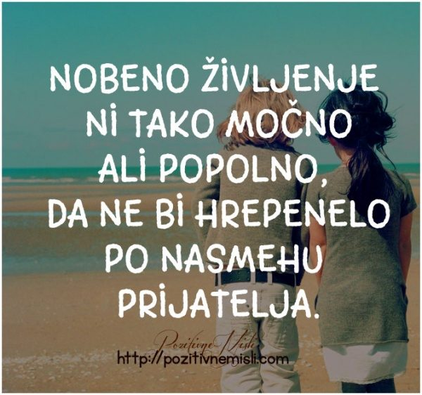 Nobeno življenje ni tako močno ali popolno,  da ne bi hrepenelo po nasmehu  ...
