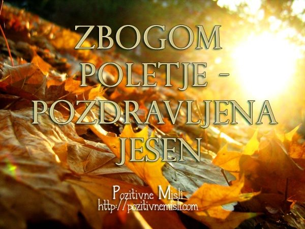 Pozdrav jeseni - pozdravljena jesen