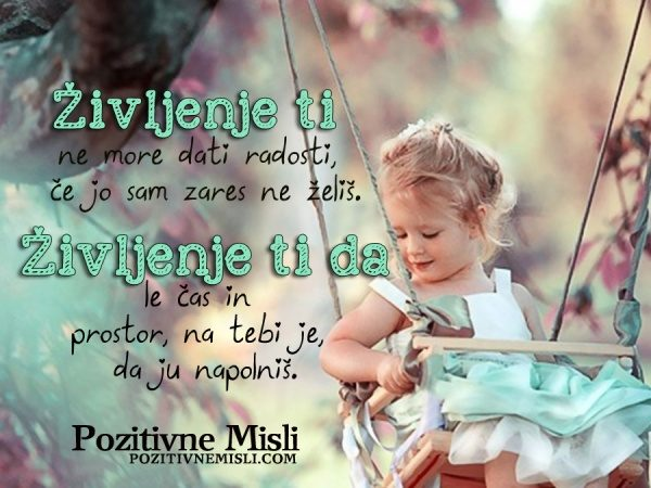 Življenje ti ne more dati radosti